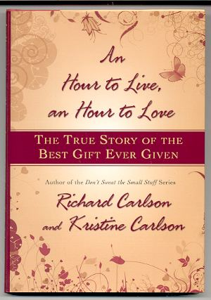 Image for AN HOUR TO LIVE, AN HOUR TO LOVE [NEW] The True Story of the Best Gift Ever Given