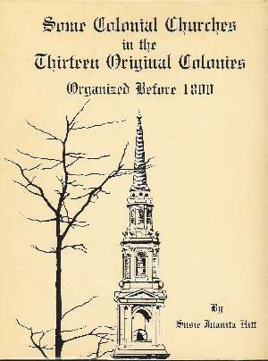 Image for SOME COLONIAL CHURCHES IN THE THIRTEEN ORIGINAL COLONIES