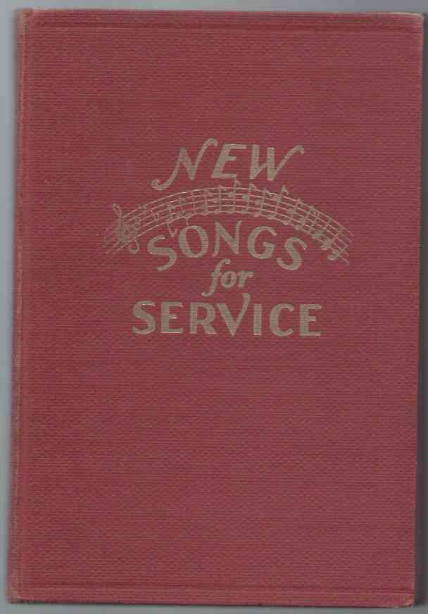 Image for NEW SONGS FOR SERVICE An all Purpose Song Book for Use in the Church - the Bible School and all Other Church Services