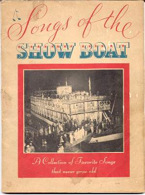 Image for SONGS OF THE SHOW BOAT: A COLLECTION OF FAVORITE SONGS THAT NEVER GROW OLD
