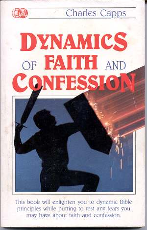 Image for DYNAMICS OF FAITH AND CONFESSION