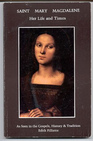 Image for SAINT MARY MAGDALENE: HER LIFE AND TIMES IN THE GOSPELS, HISTORY AND TRADITION