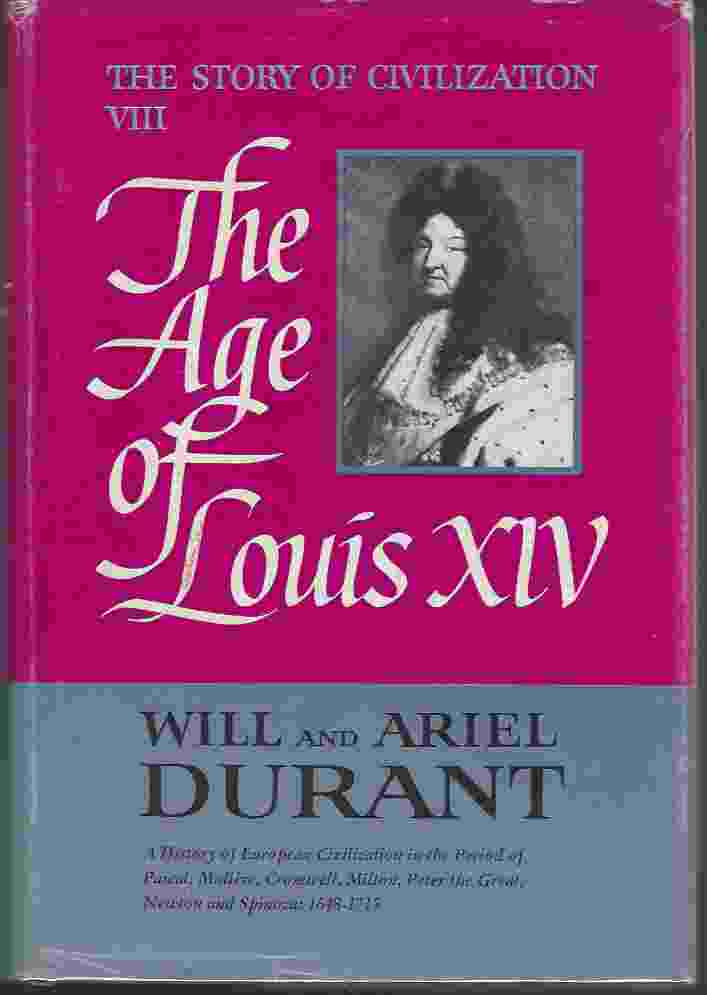 Image for THE AGE OF LOUIS XIV A History of European Civilization from the Accession to the Death of Louis XIV, 1648-1715