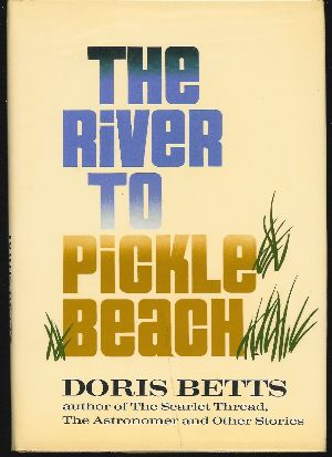 THE RIVER TO PICKLE BEACH