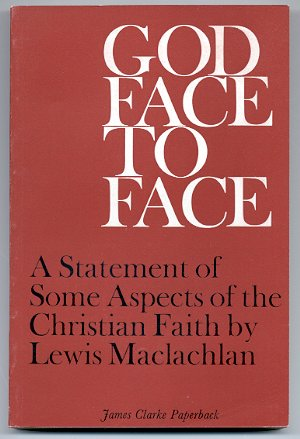 Image for GOD FACE TO FACE A Statement of Some Aspects of the Christian Faith