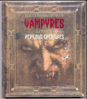 Image for THE COMPENDIUM OF VAMPYRES AND OTHER PERILOUS CREATURES