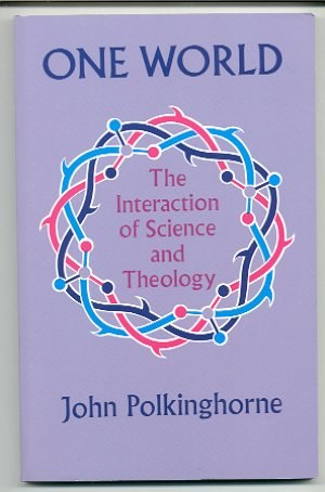 Image for ONE WORLD, THE INTERACTION OF SCIENCE AND THEOLOGY