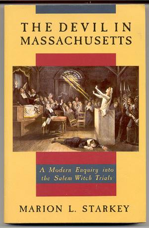 Image for THE DEVIL IN MASSACHUSETTS A Modern Enquiry Into the Salem Witch Trials