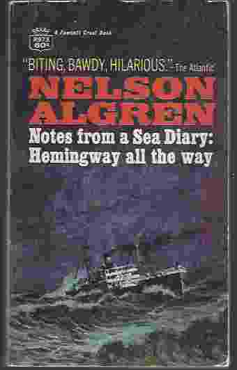 Image for NOTES FROM A SEA DIARY: HEMINGWAY ALL THE WAY