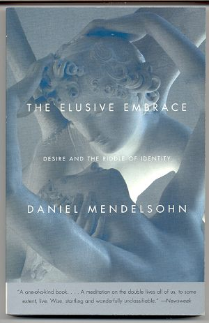 Image for THE ELUSIVE EMBRACE Desire and the Riddle of Identity