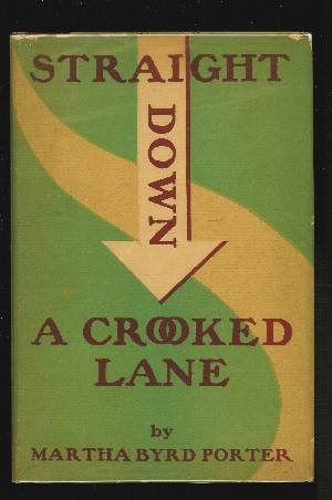 Image for STRAIGHT DOWN A CROOKED LANE