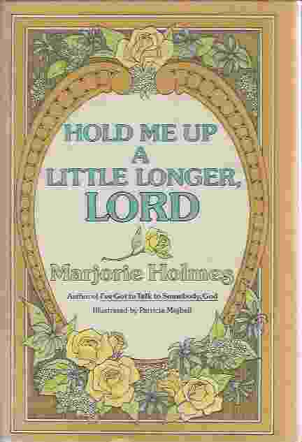 Image for HOLD ME UP A LITTLE LONGER, LORD