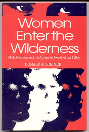 Image for WOMEN ENTER THE WILDERNESS: MALE BONDING AND THE AMERICAN NOVEL OF THE 1980'S