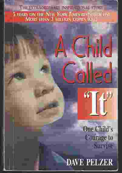 Image for A CHILD CALLED IT One Child's Courage to Survive