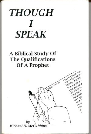 Image for THOUGH I SPEAK: A BIBLICAL STUDY OF THE QUALIFICATIONS OF A PROPHET