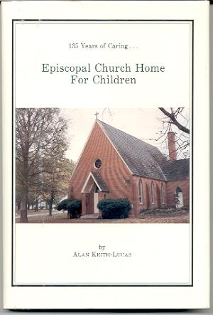 Image for EPISCOPAL CHURCH HOME FOR CHILDREN: 135 YEARS OF CARING