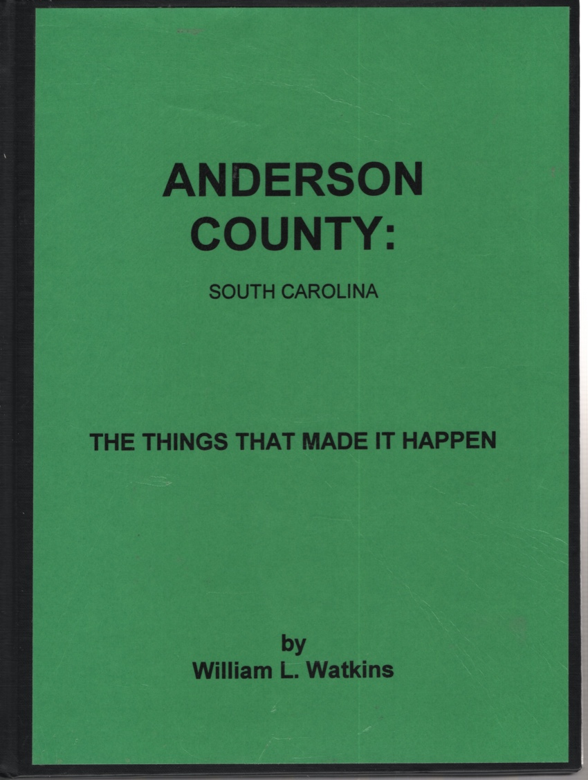 Image for ANDERSON COUNTY SOUTH CAROLINA: THE THINGS THAT MADE IT HAPPEN