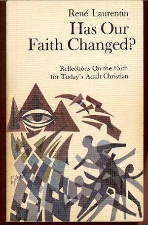 Image for HAS OUR FAITH CHANGED? : REFLECTIONS ON THE FAITH FOR TODAY'S ADULT CHRISTIAN