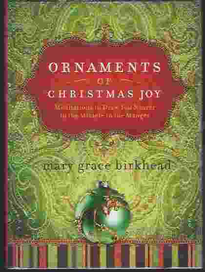 Image for ORNAMENTS OF CHRISTMAS JOY Meditations to Draw You Nearer to the Miracle in the Manger