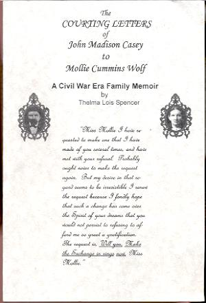 Image for THE COURTING LETTERS OF JOHN MADISON CASEY TO MOLLIE CUMMINS WOLF: A CIVIL WAR ERA FAMILY MEMOIR