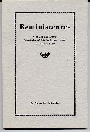 Image for REMINISCENCES, A SKETCH AND LETTERS DESCRIPTIVE OF LIFE IN PERSON COUNTY IN FORMER DAYS