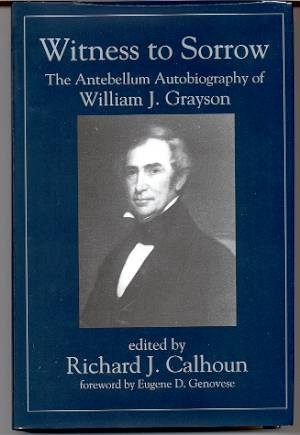 Image for WITNESS TO SORROW: THE ANTEBELLUM AUTOBIOGRAPHY OF WILLIAM J GRAYSON