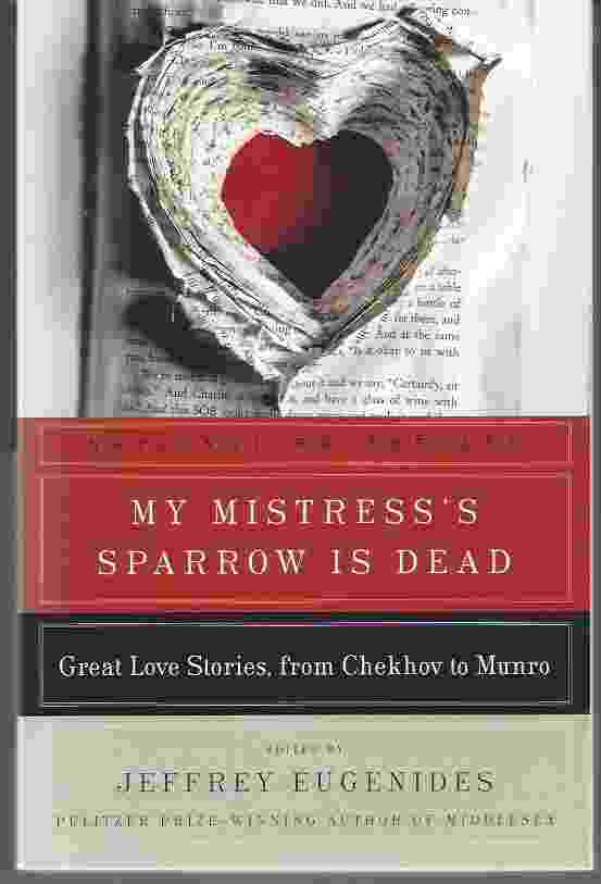 Image for MY MISTRESS'S SPARROW IS DEAD Great Love Stories from Chekhov to Munro
