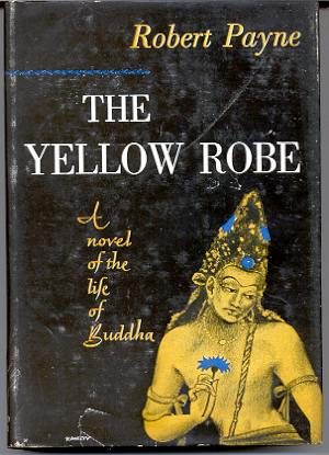 Image for THE YELLOW ROBE: A NOVEL OF THE LIFE OF BUDDHA