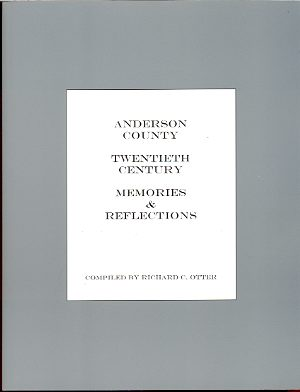 Image for ANDERSON COUNTY, 20TH CENTURY: MEMORIES & REFLECTIONS