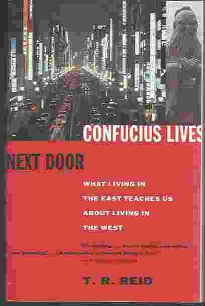 Image for CONFUCIUS LIVES NEXT DOOR: WHAT LIVING IN THE EAST TEACHES US ABOUT LIVING IN THE WEST