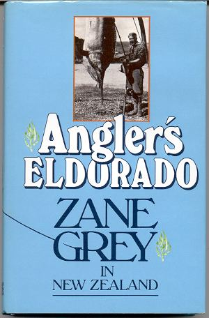 Image for ANGLER'S ELDORADO: ZANE GREY IN NEW ZEALAND
