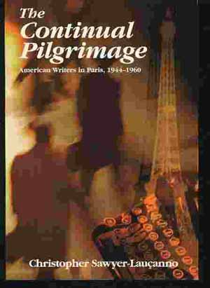 Image for THE CONTINUAL PILGRIMAGE American Writers in Paris, 1944 - 1960
