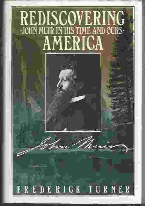 Image for REDISCOVERING AMERICA: JOHN MUIR IN HIS TIME AND OURS