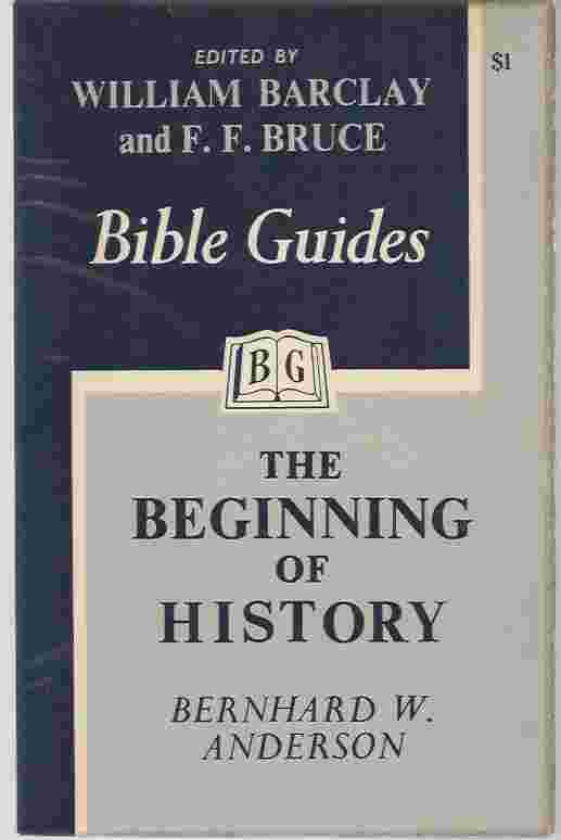 Image for THE BEGINNING OF HISTORY: GENESIS Edited by William Barclay and F F Bruce