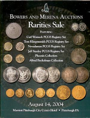 Image for BOWERS AND MERENA AUCTIONS: RARITIES SALE, AUGUST 14, 2004
