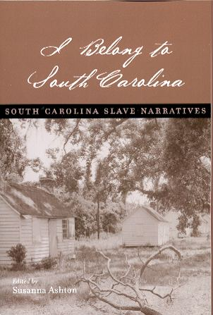 Image for I BELONG TO SOUTH CAROLINA: SOUTH CAROLINA SLAVE NARRATIVES