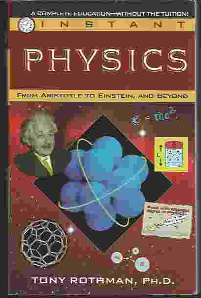 Image for INSTANT PHYSICS   From Aristotle to Einstein, and Beyond