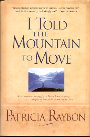 Image for I TOLD THE MOUNTAIN TO MOVE