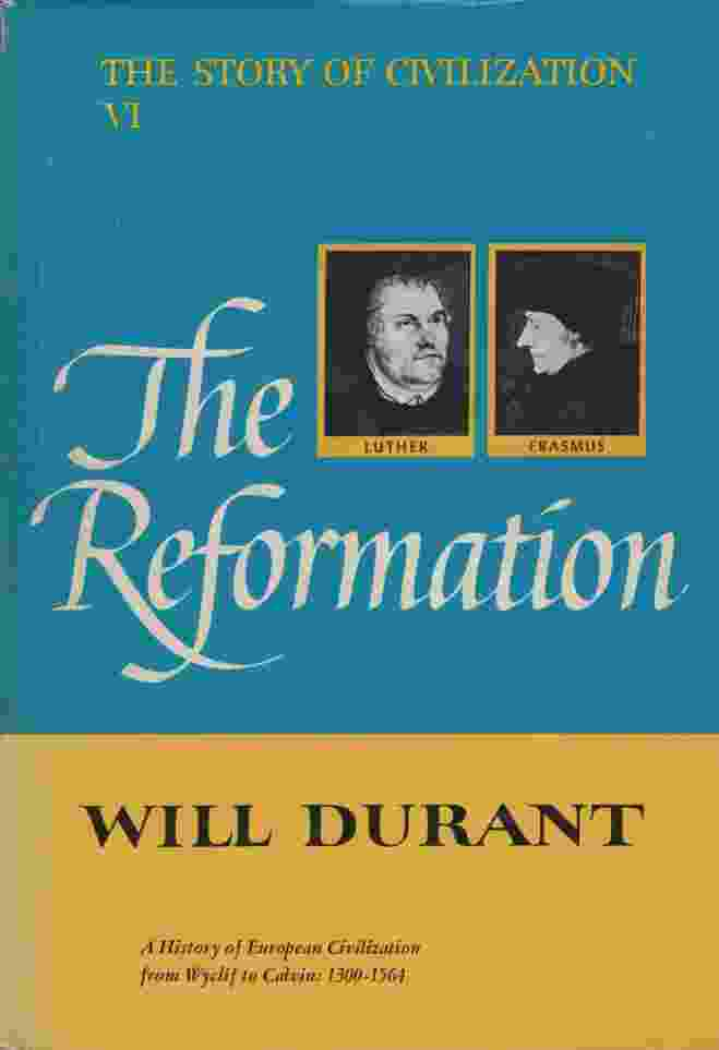 Image for THE REFORMATION A History of European Civilization from Wyclif to Calvin: 1300-1564